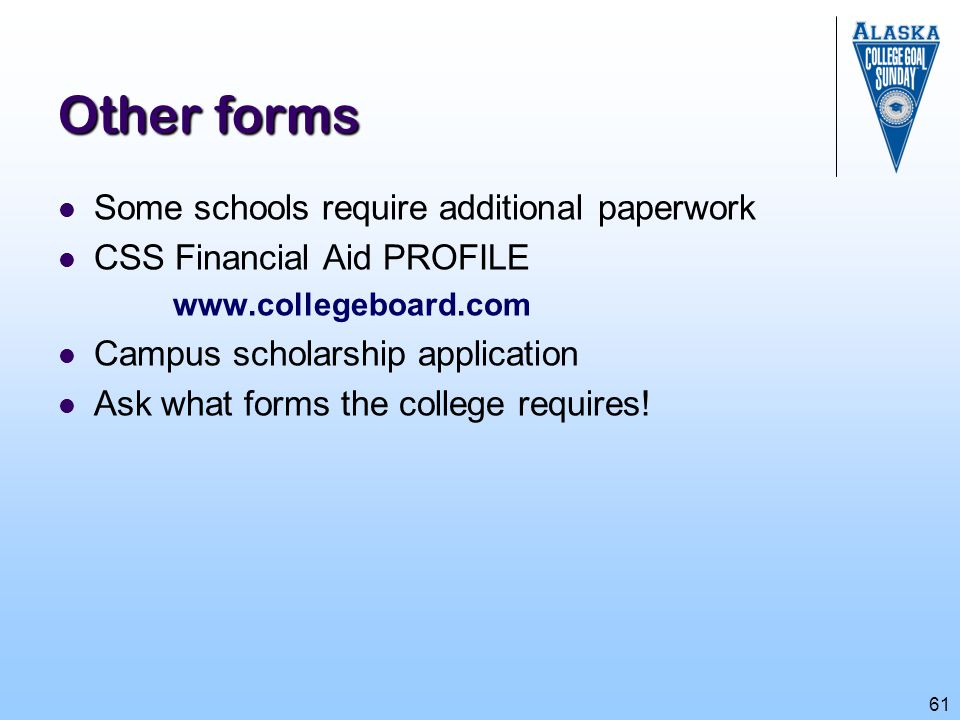 Other forms Some schools require additional paperwork