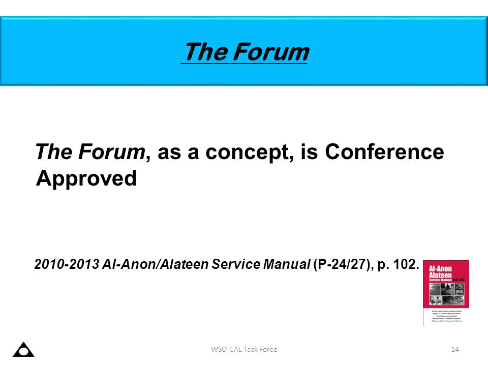The Forum The Forum, as a concept, is Conference Approved