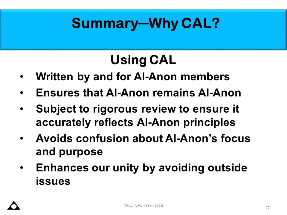 Summary─Why CAL Using CAL Written by and for Al-Anon members