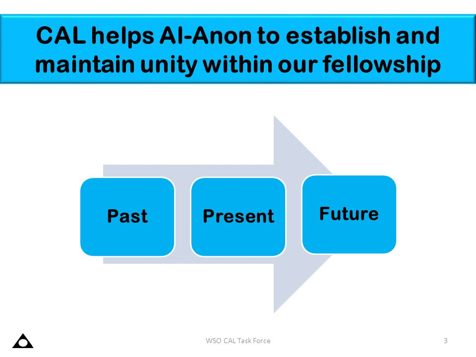 CAL helps Al-Anon to establish and maintain unity within our fellowship