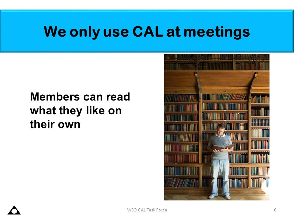 We only use CAL at meetings