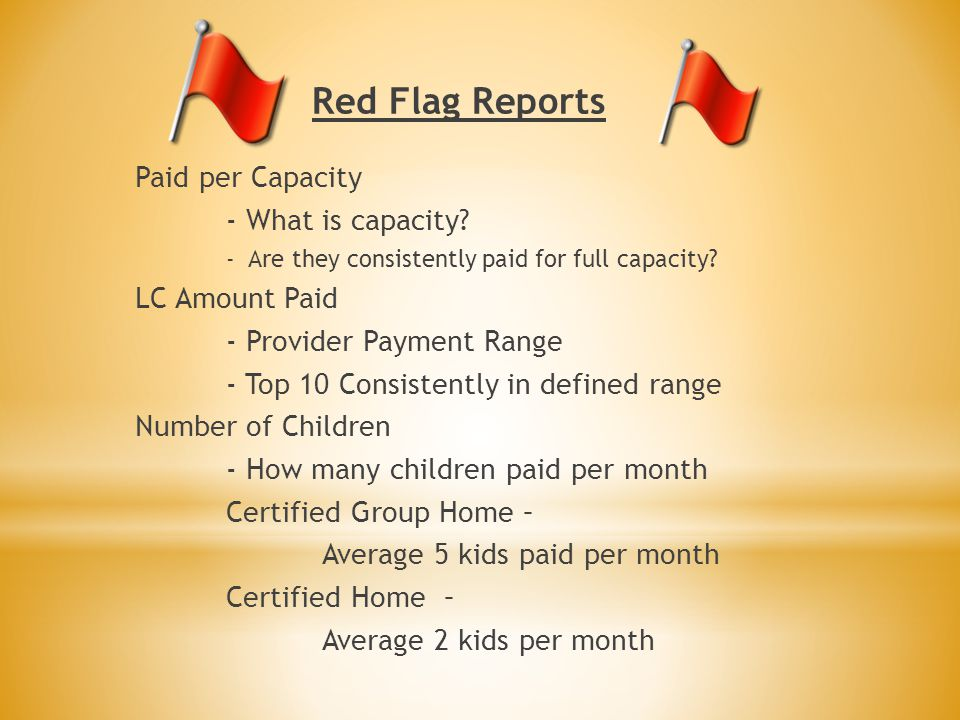 Red Flag Reports Paid per Capacity - What is capacity LC Amount Paid