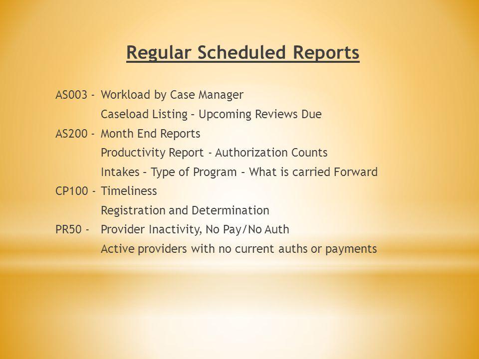 Regular Scheduled Reports