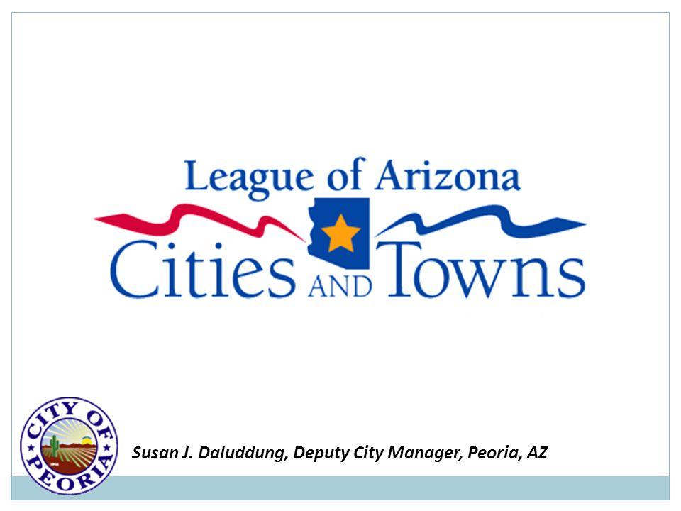 Susan J. Daluddung, Deputy City Manager, Peoria, AZ