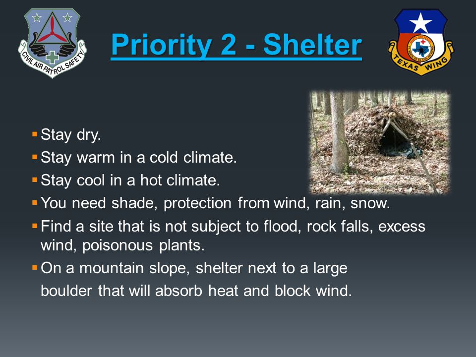 Priority 2 - Shelter Stay dry. Stay warm in a cold climate.