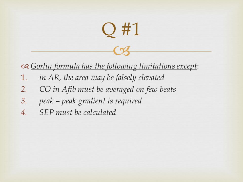 Q #1 Gorlin formula has the following limitations except: