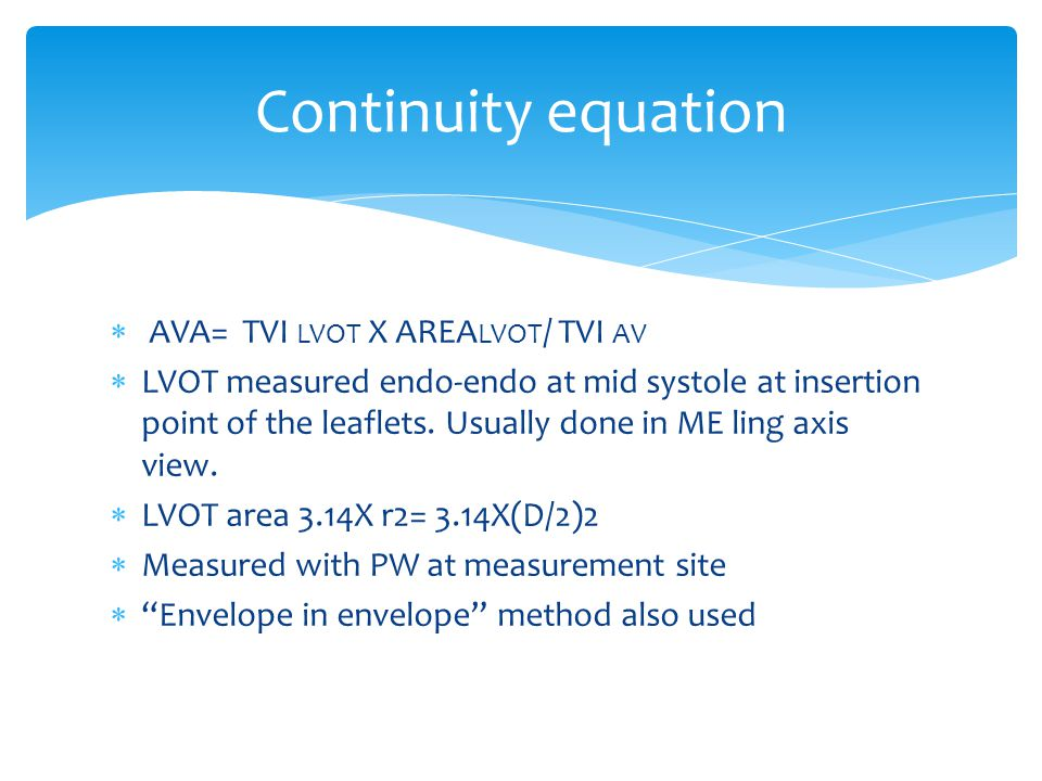 Continuity equation AVA= TVI LVOT X AREALVOT/ TVI AV