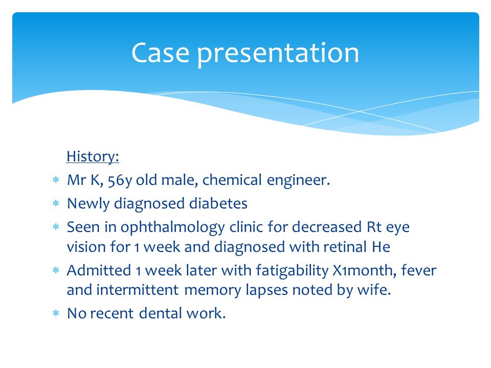 Case presentation History: Mr K, 56y old male, chemical engineer.
