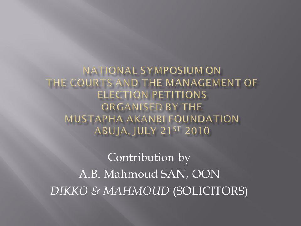 Contribution by A.B. Mahmoud SAN, OON DIKKO & MAHMOUD (SOLICITORS)