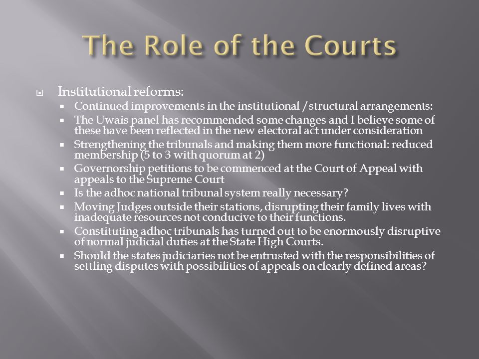 The Role of the Courts Institutional reforms: