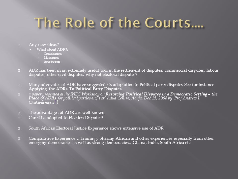 The Role of the Courts.... Any new ideas