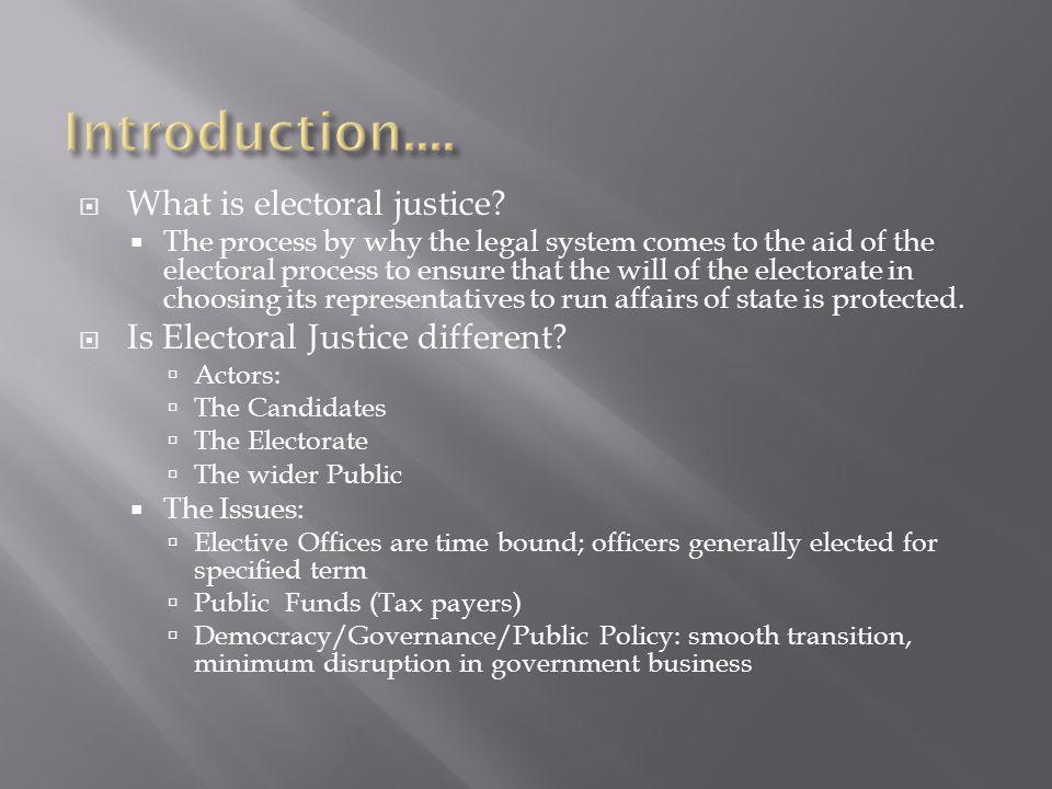 Introduction.... What is electoral justice