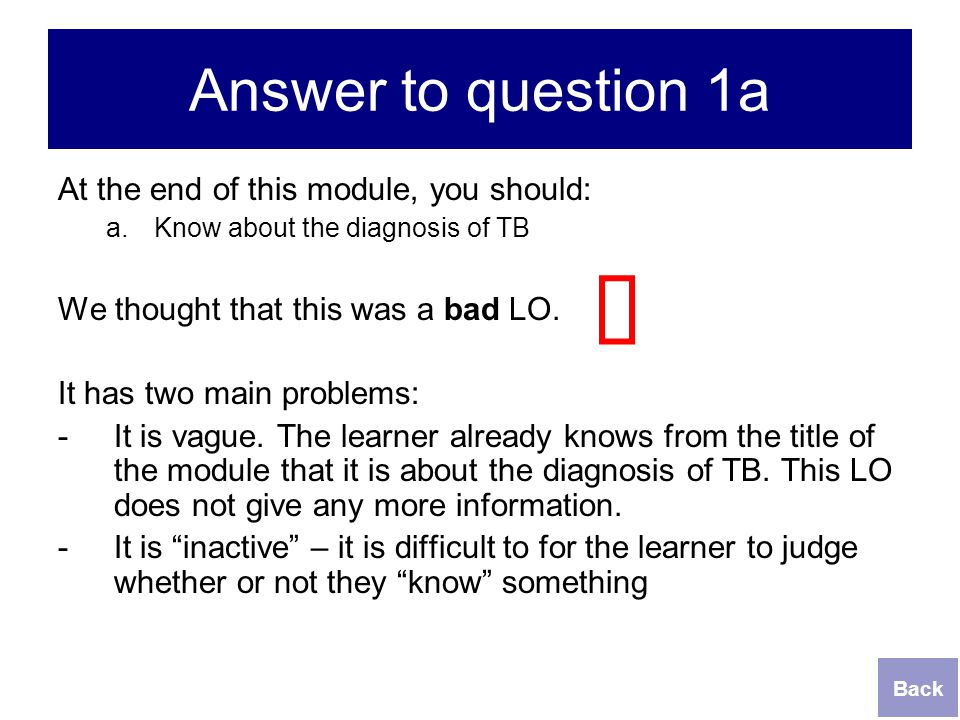 û Answer to question 1a At the end of this module, you should: