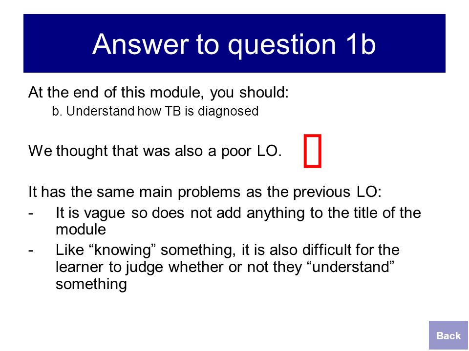 û Answer to question 1b At the end of this module, you should: