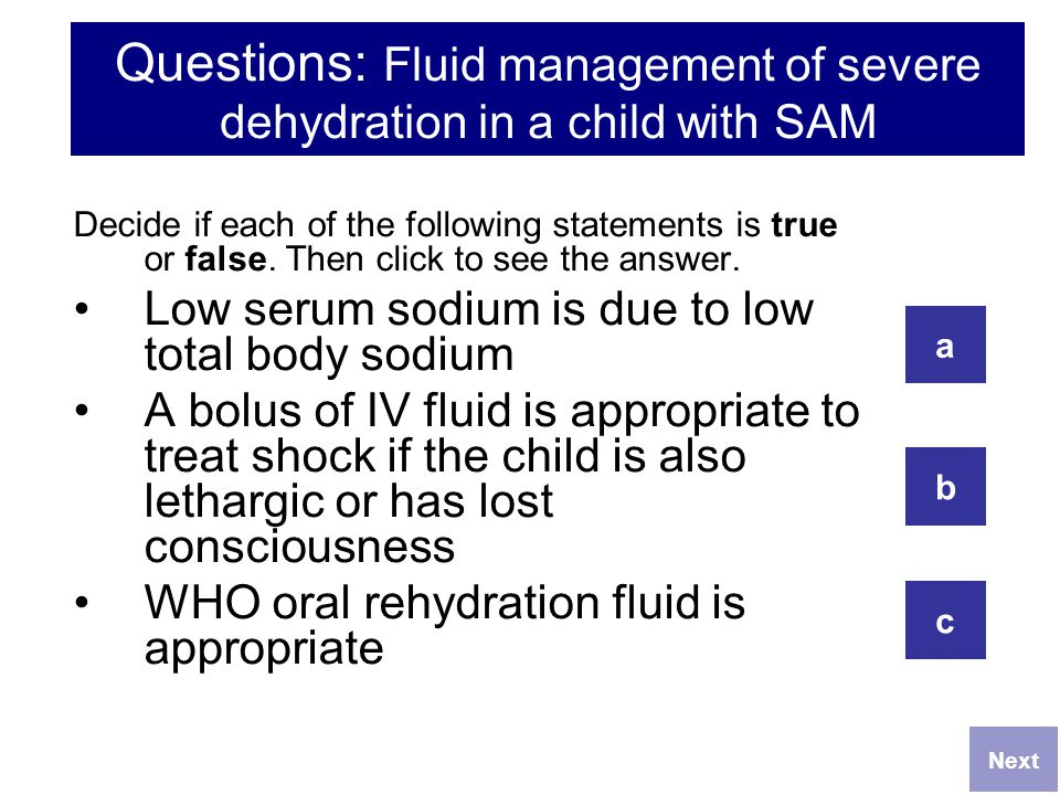 Questions: Fluid management of severe dehydration in a child with SAM
