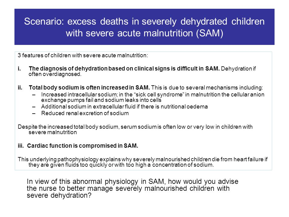 Scenario: excess deaths in severely dehydrated children with severe acute malnutrition (SAM)