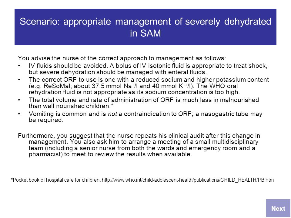Scenario: appropriate management of severely dehydrated in SAM