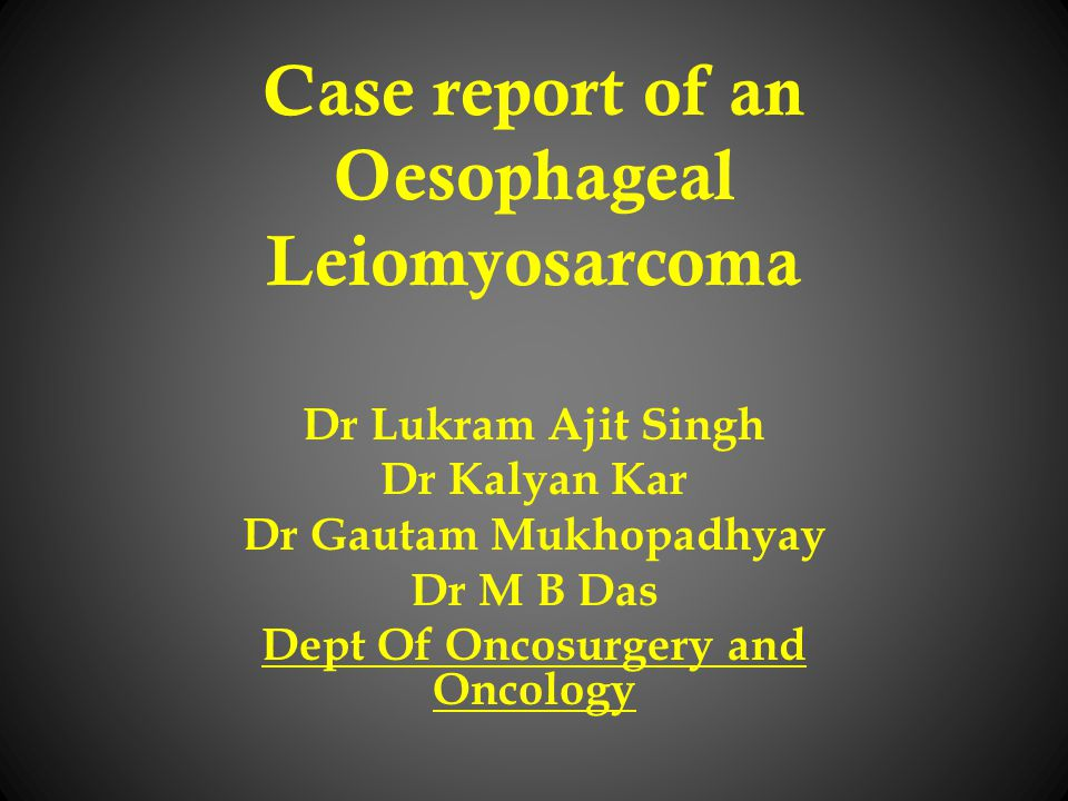 Case report of an Oesophageal Leiomyosarcoma