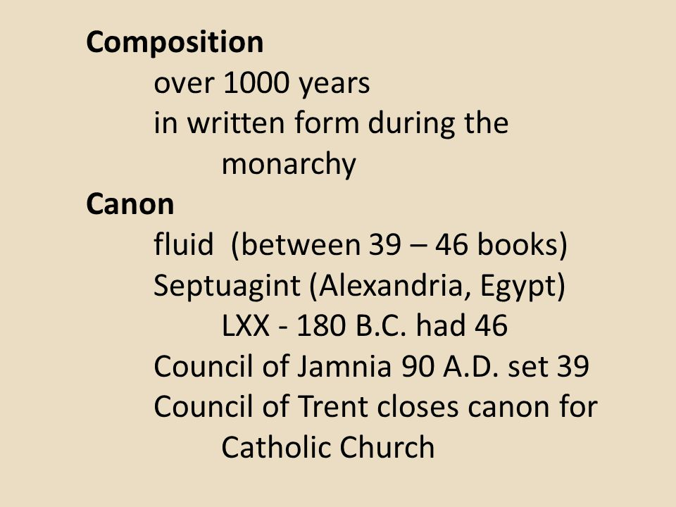 Composition over 1000 years. in written form during the monarchy. Canon. fluid (between 39 – 46 books)