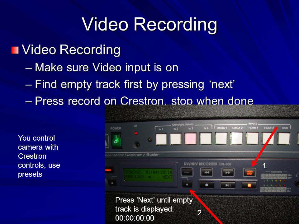 Video Recording Video Recording Make sure Video input is on