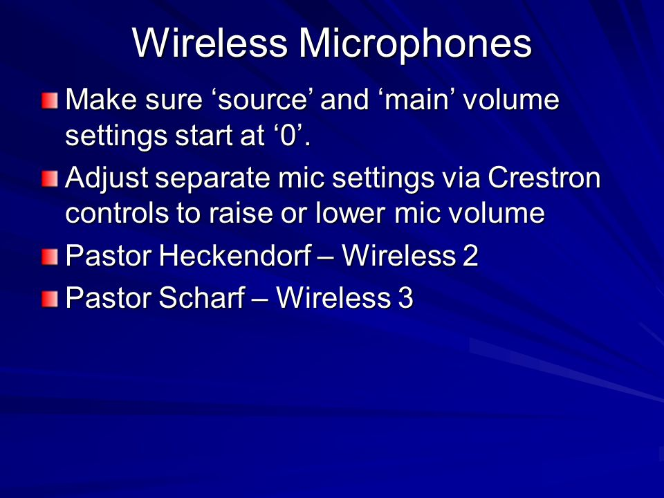 Wireless Microphones Make sure 'source' and 'main' volume settings start at '0'.