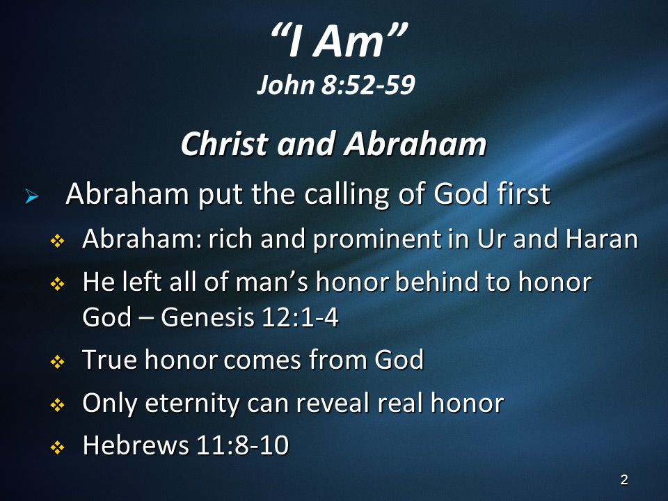 I Am John 8:52-59 Christ and Abraham