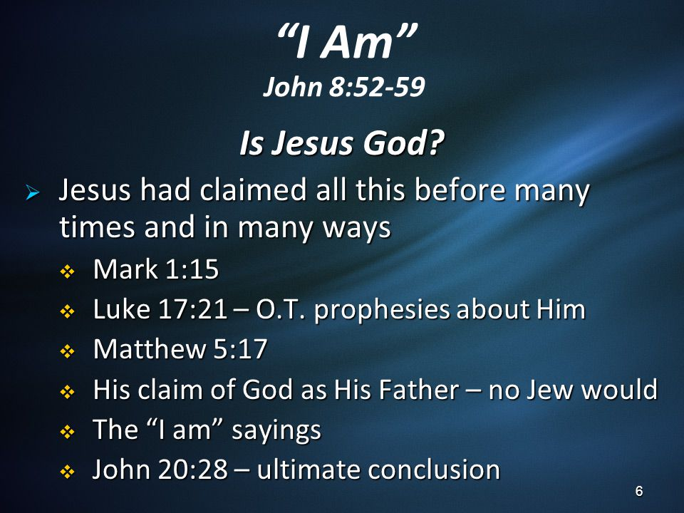 I Am John 8:52-59 Is Jesus God