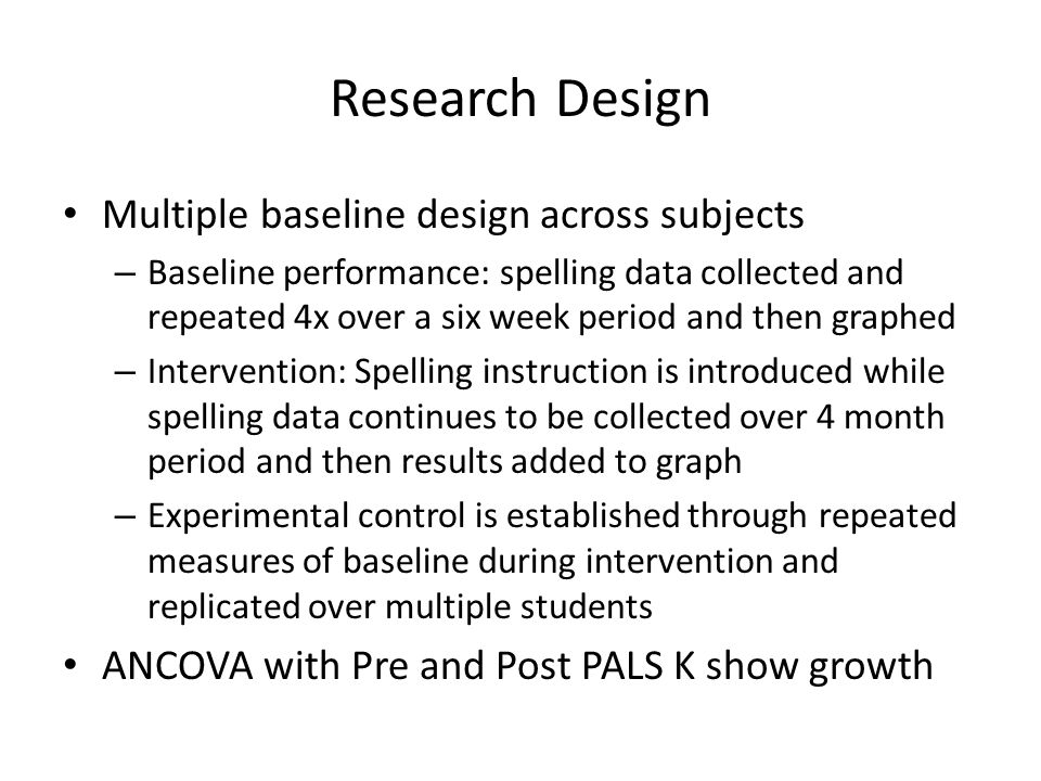 Research Design Multiple baseline design across subjects
