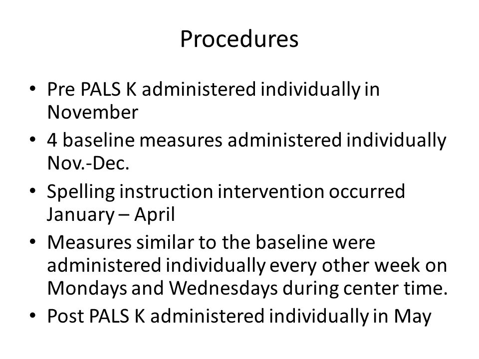 Procedures Pre PALS K administered individually in November