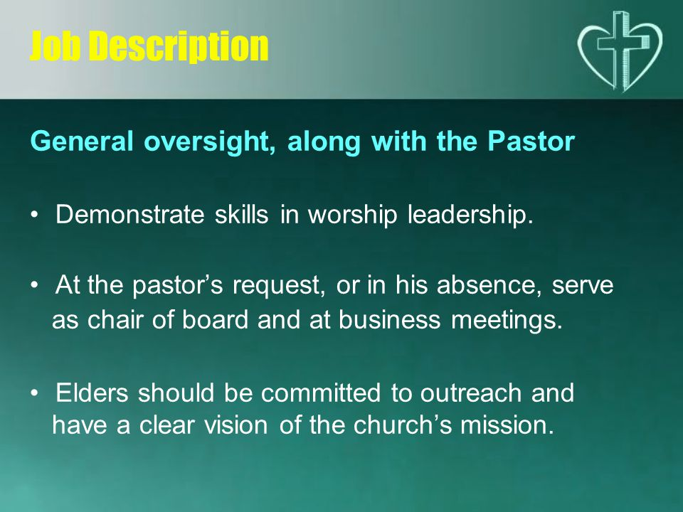Job Description General oversight, along with the Pastor