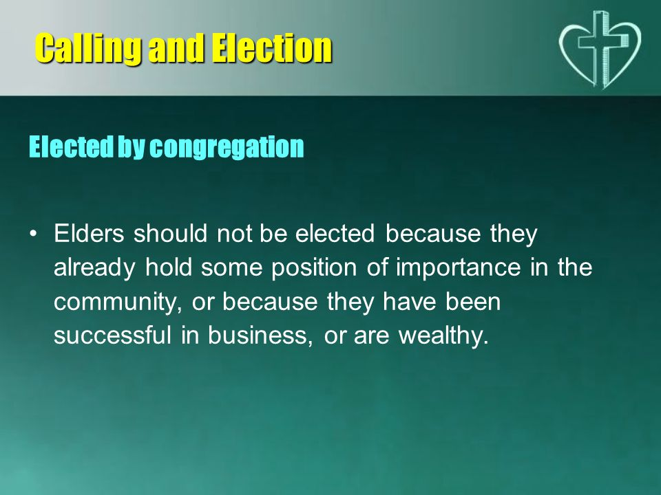 Calling and Election Elected by congregation