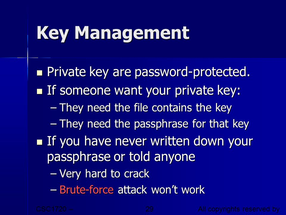 Key Management Private key are password-protected.