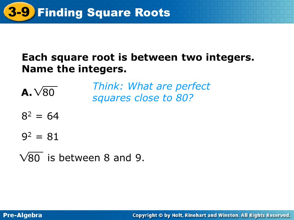 Each square root is between two integers. Name the integers.