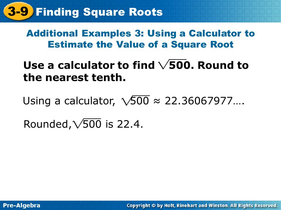 Use a calculator to find 500. Round to the nearest tenth.