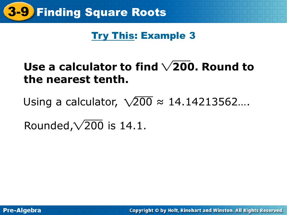 Use a calculator to find 200. Round to the nearest tenth.