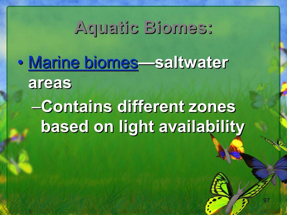 Aquatic Biomes: Marine biomes—saltwater areas
