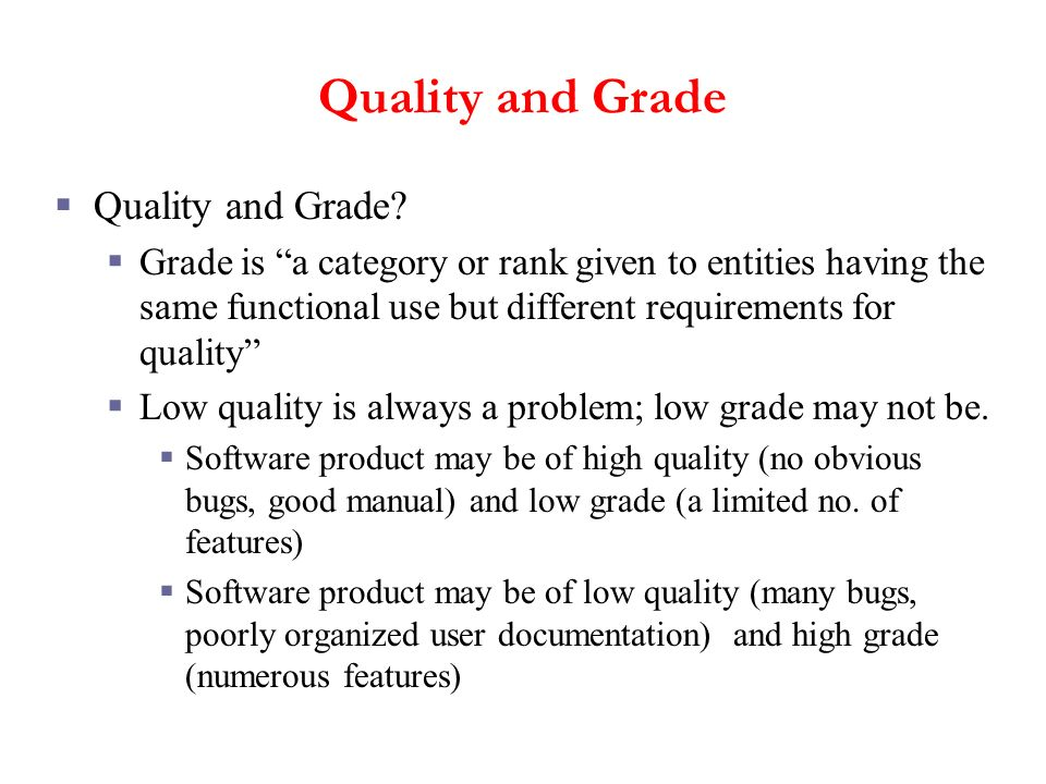 Quality and Grade Quality and Grade