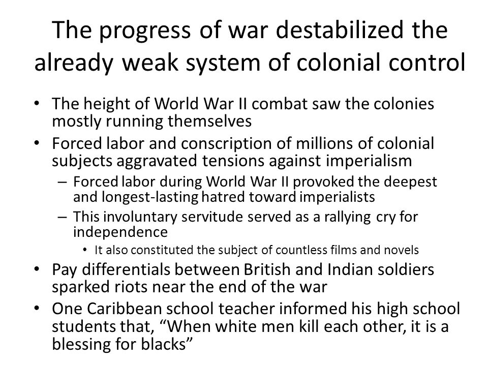 The progress of war destabilized the already weak system of colonial control