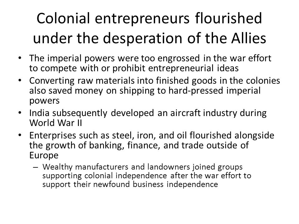 Colonial entrepreneurs flourished under the desperation of the Allies