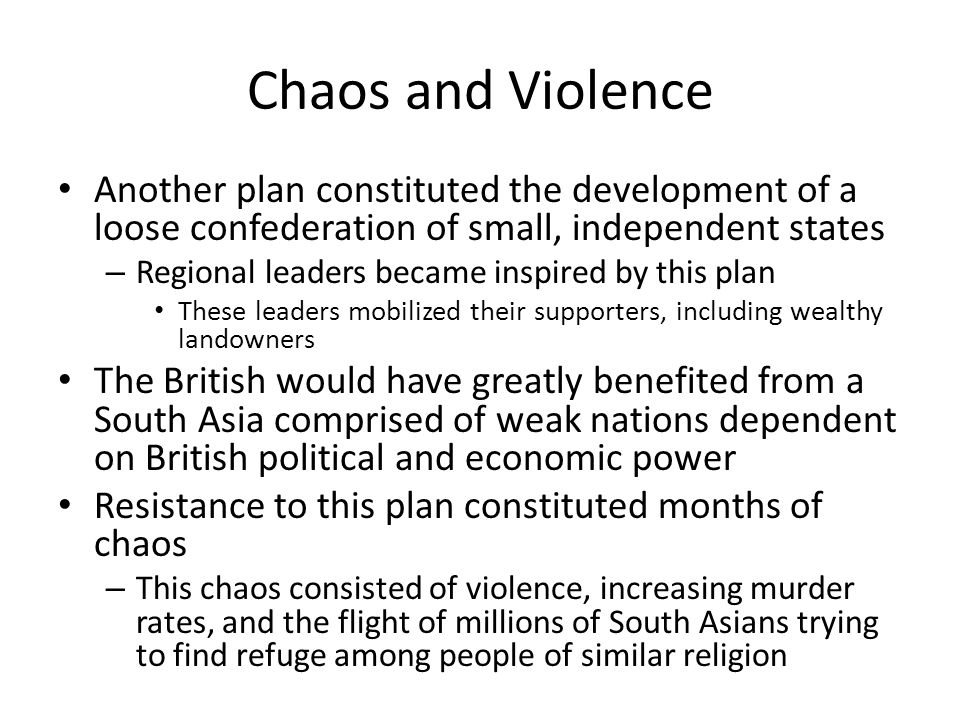 Chaos and Violence Another plan constituted the development of a loose confederation of small, independent states.