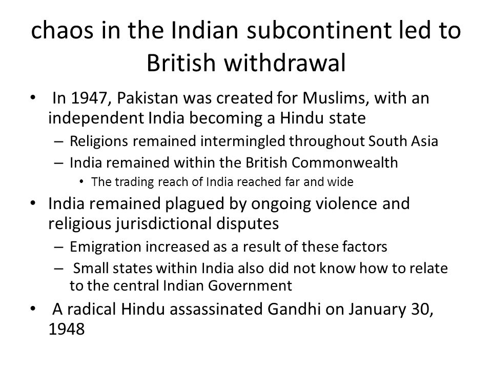 chaos in the Indian subcontinent led to British withdrawal
