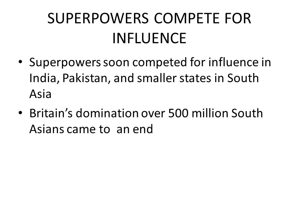 SUPERPOWERS COMPETE FOR INFLUENCE
