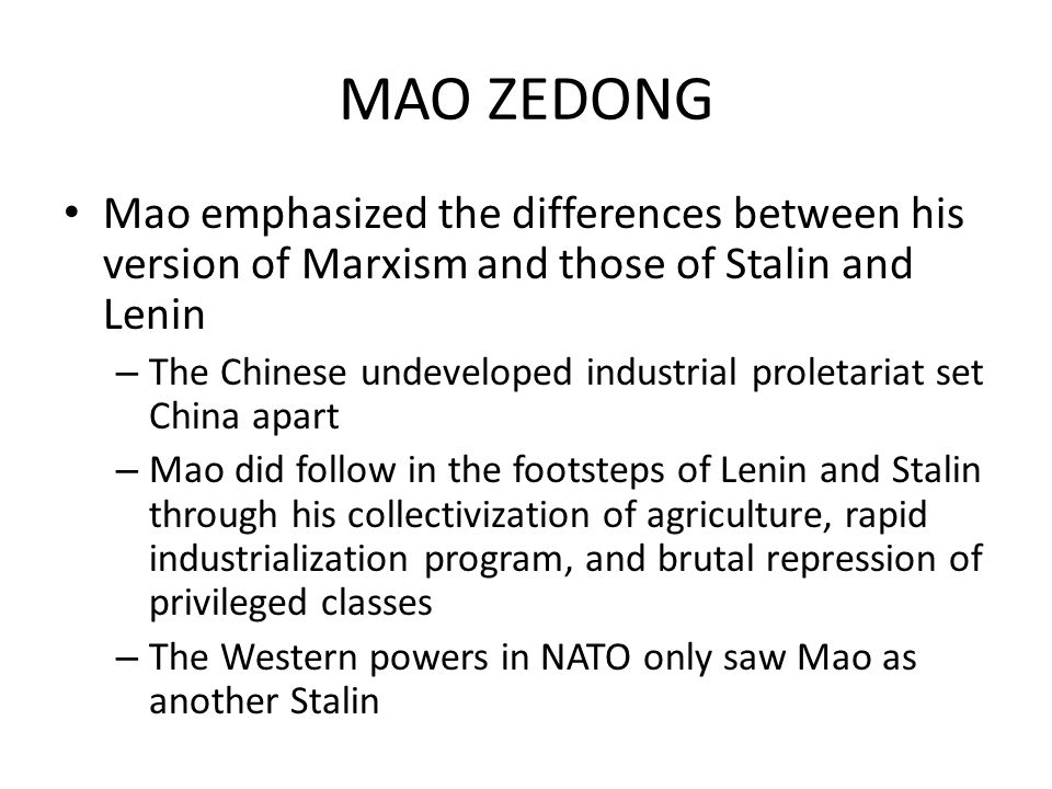 MAO ZEDONG Mao emphasized the differences between his version of Marxism and those of Stalin and Lenin.