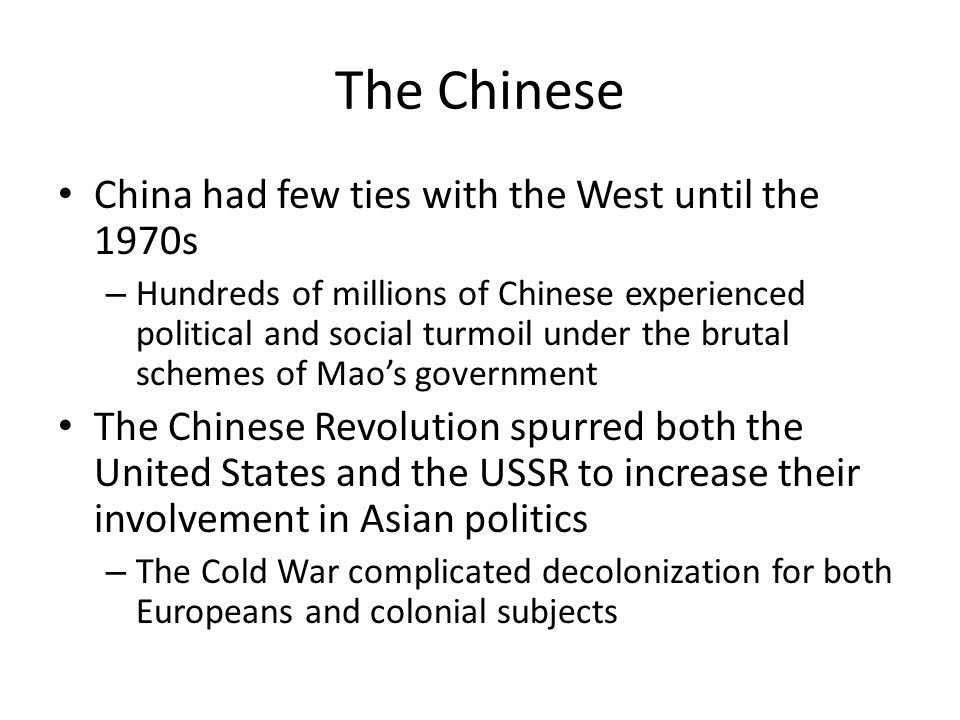 The Chinese China had few ties with the West until the 1970s