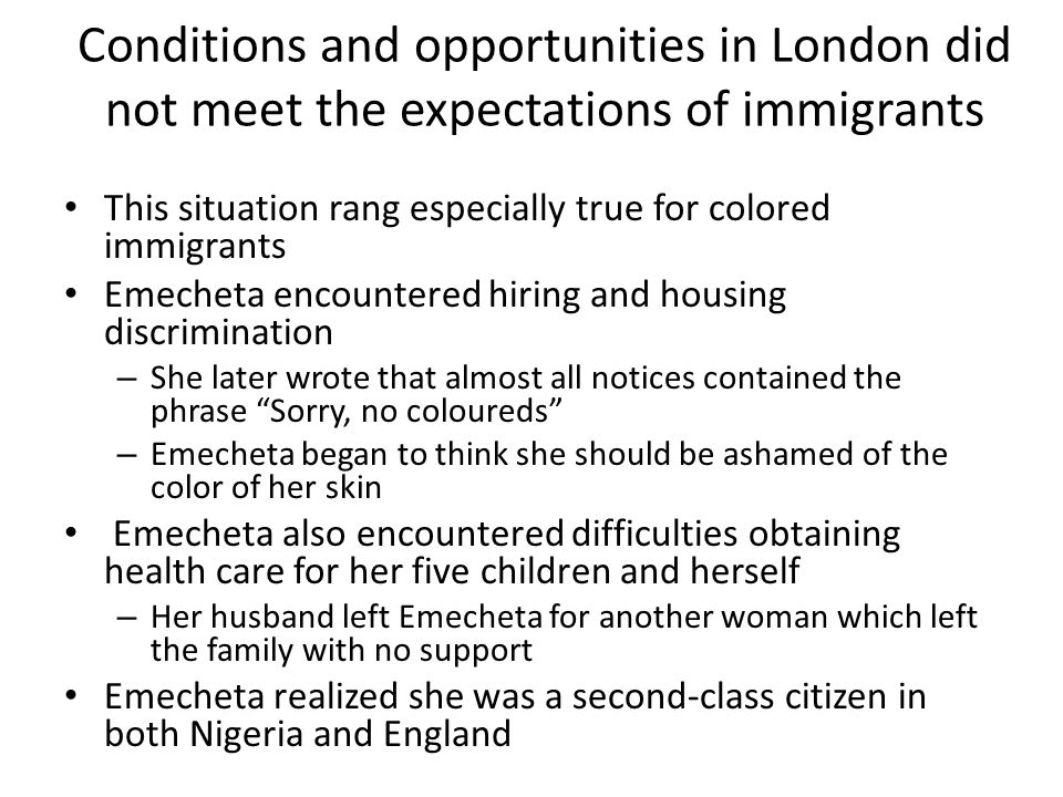 Conditions and opportunities in London did not meet the expectations of immigrants