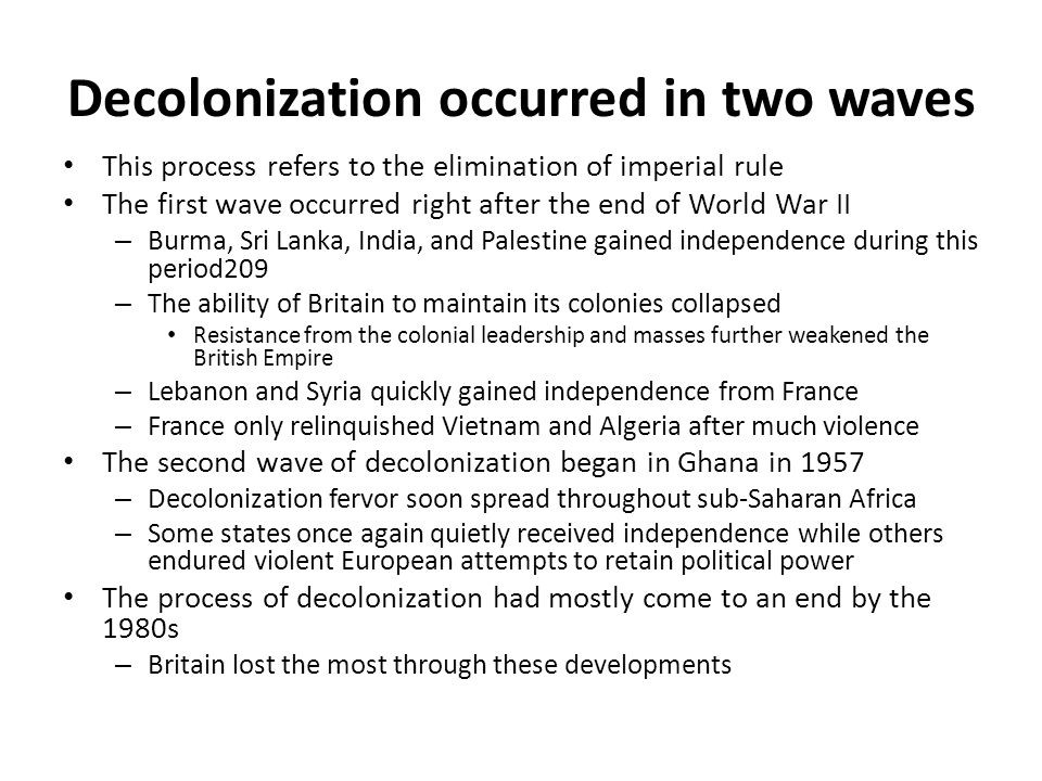 Decolonization occurred in two waves