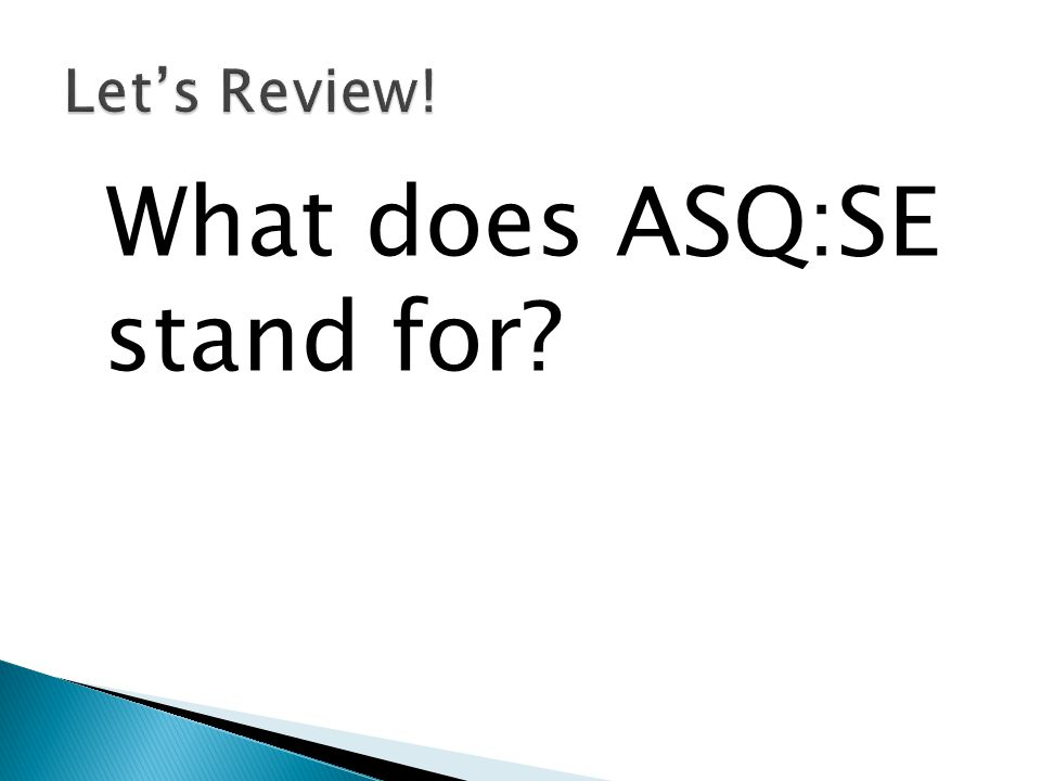 What does ASQ:SE stand for