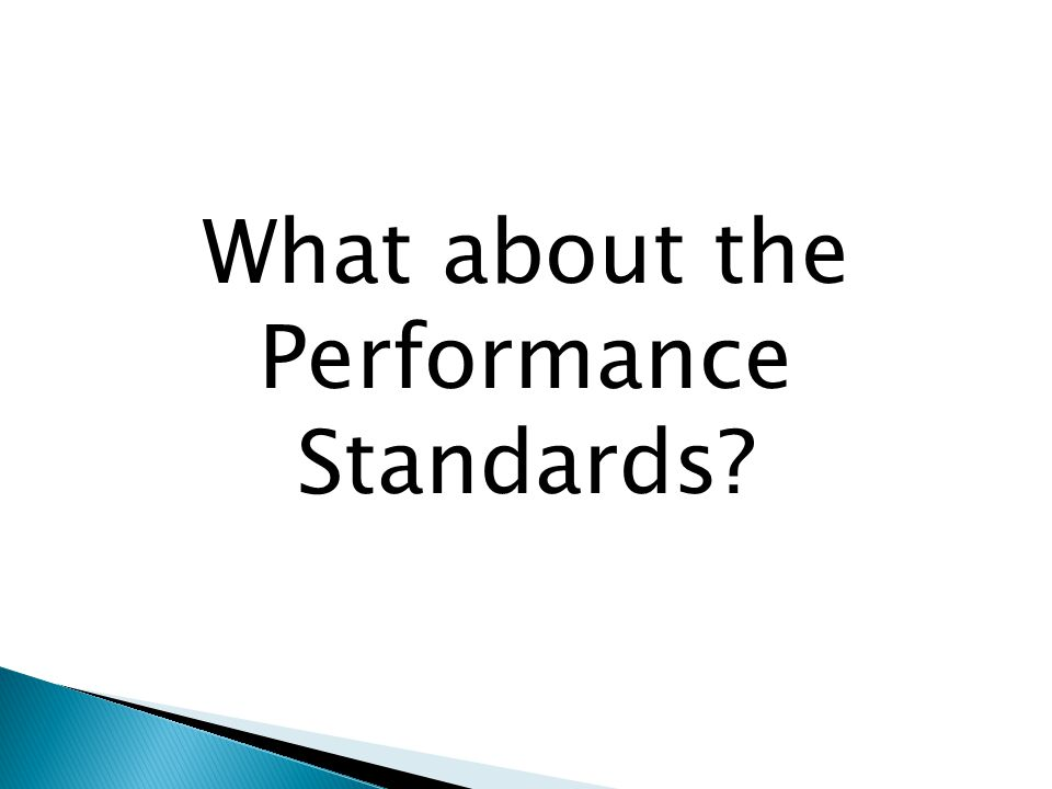 What about the Performance Standards
