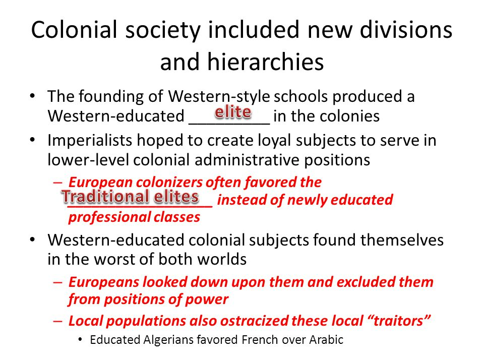 Colonial society included new divisions and hierarchies