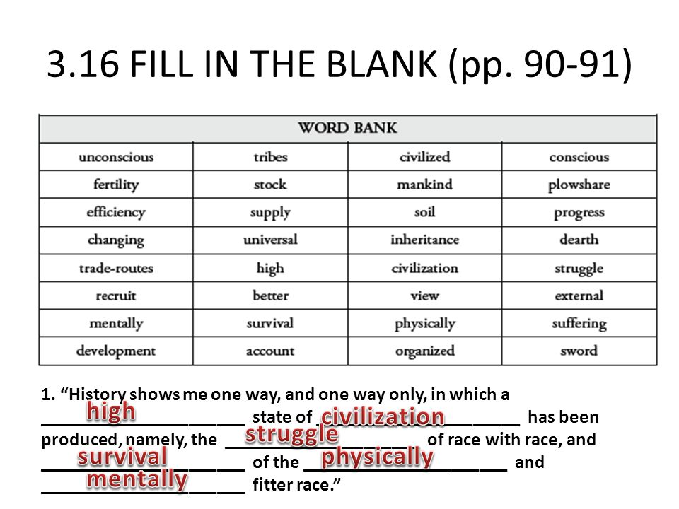 3.16 FILL IN THE BLANK (pp. 90-91) high civilization struggle survival